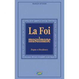 La Foi musulmane, dogme et dissidences