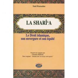 La Sharî'a. Le droit islamique, son envergure, son équité