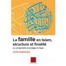 La famille en Islam, structure et finalité